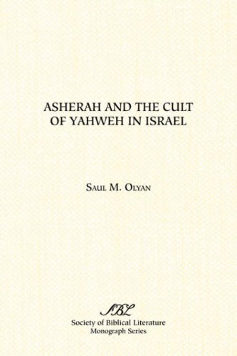 Asherah and the Cult of Yahweh in Israel (Monograph Series / Society of Biblical Literature)