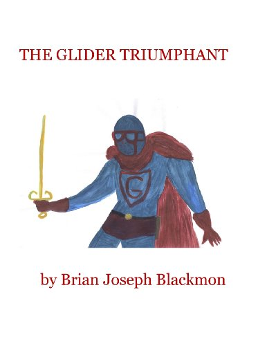The Glider Triumphant: Brian Joseph Blackmon: 9781494248321: Amazon.com: Books