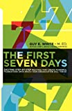 img - for The First Seven Days: Exciting Step-By-Step Meetings That Create Powerful Foundations Upon Which Your Organization Will Thrive book / textbook / text book