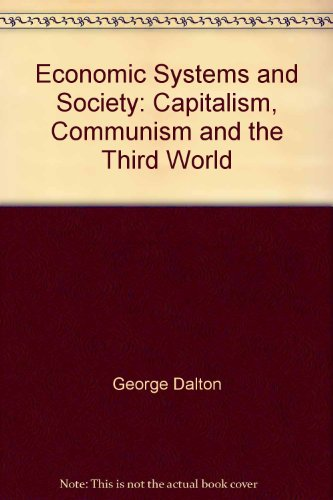 Economic Systems and Society: Capitalism, Communism and the Third World