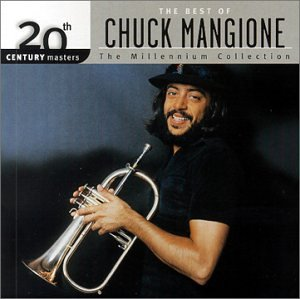 Chuck Mangione - 20th Century Masters - The Millennium Collection: The Best of Chuck Mangione - Zortam Music