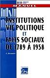 echange, troc Christian Beaudet - Institutions, vie politique et faits sociaux de 1789 à 1958