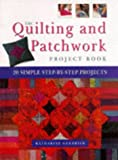 The Quilting and Patchwork Project Book Katharine Guerrier