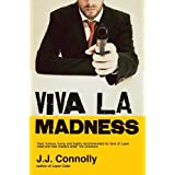Viva La Madnessby J. J. Connolly