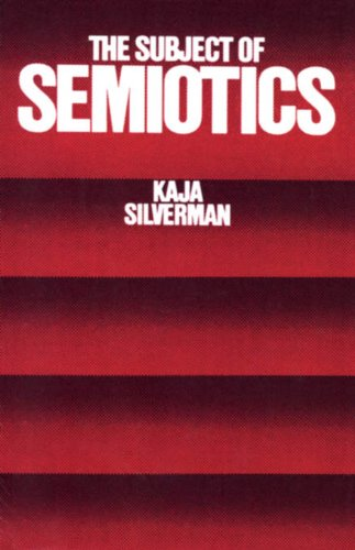 Kaja Silverman - The Subject of Semiotics