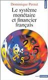 echange, troc Dominique Perrut - Le Système monétaire et financier français
