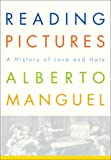Reading Pictures: A History of Love and Hate (0375503021) by Manguel, Alberto