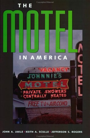 The Motel in America (The Road and American Culture)