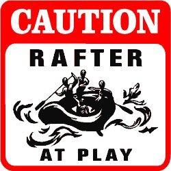 CAUTION: RAFTER white water sport joke sign