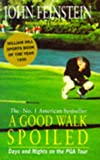 A Good Walk Spoiled (0316877077) by FEINSTEIN, John