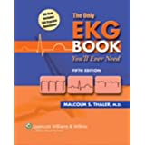 The Only EKG Book You'll Ever Need (Board Review) ~ Malcolm S. Thaler