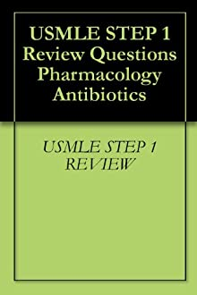 USMLE STEP 1 Review Questions Pharmacology Antibiotics