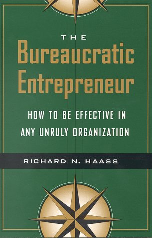 The Bureaucratic Entrepreneur: How to Be Effective in Any...