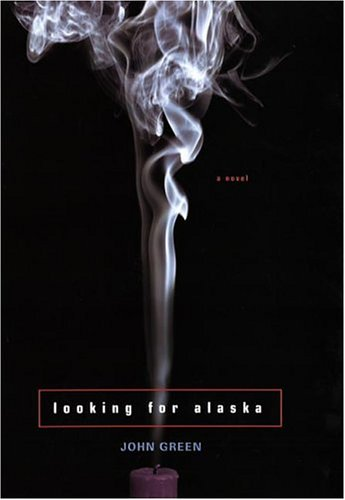 Looking For Alaska by John Greens