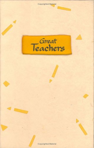 Great Teachers: A Tribute to Those Who Touch Lives and Shape the Future