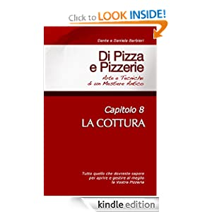 Di Pizza e Pizzerie, Capitolo 8 - LA COTTURA (Italian Edition) Daniela Barbieri and Dante