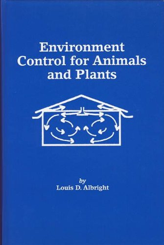 Environment Control for Animals and Plants (An ASAE...