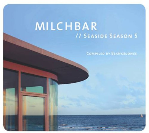Blank & Jones - Milchbar: Seaside Season 5 - Zortam Music