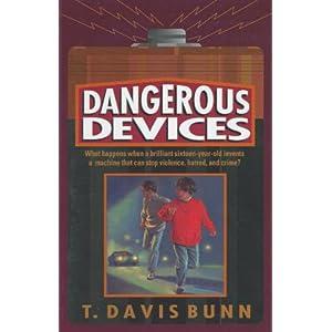 Dangerous Devices T. Davis Bunn
