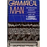 Grammatical Man: Information, Entropy, Language and Life (Pelican) (0140225048) by Campbell, Jeremy