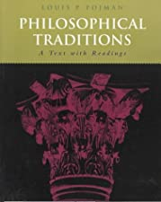 Philosophical Traditions A Text with Readings by Louis P. Pojman