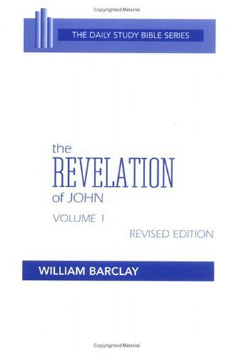 The Revelation of John: Vol. 1 (The Daily Study Bible Series, Revised Edition), W. Barclay