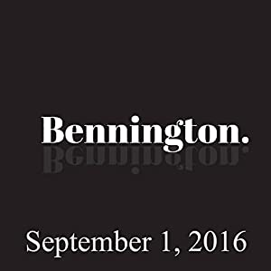 Bennington Archive, September 1, 2016 Radio/TV Program