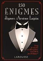 150 énigmes dignes d'Arsène Lupin