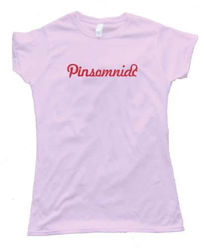 Womens PINTEREST PINSOMNIAC – Tee Shirt Gildan Softstyle Pink (Medium)