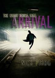 Arrival (Maddy Young Saga 1)