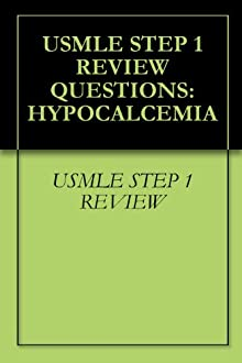 USMLE STEP 1 REVIEW QUESTIONS: HYPOCALCEMIA