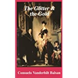 The Glitter and the Goldpar Consuelo Vanderbilt...