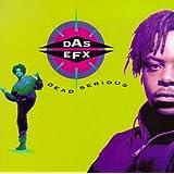Dead Serious ~ Das EFX