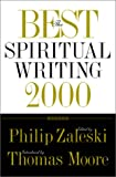 The Best Spiritual Writing 2000 (Best American Spiritual Writing) (0062516701) by Philip Zaleski