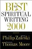The Best Spiritual Writing 2000 (Best American Spiritual Writing)