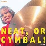 Neat,or Cymbal!
