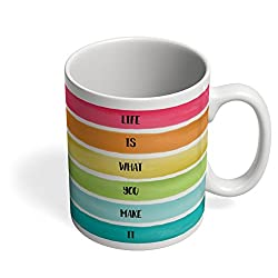 PosterGuy Coffee Mugs - Life Is What You Make It - Inspirational !! | Designed by: Absolute Studio