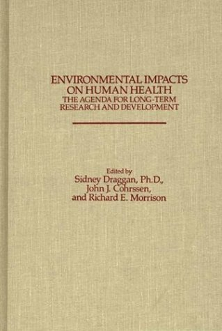 Environmental Impacts on Human Health: The Agenda for Long-Term Research and Development
