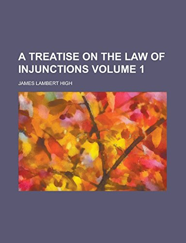 A Treatise on the Law of Injunctions Volume 1