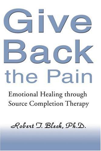 Devolver el dolor: sanación emocional a través de la terapia de terminación de fuente