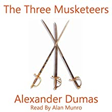The Three Musketeers Audiobook by Alexander Dumas Narrated by Alan Munro