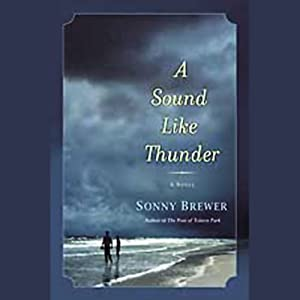 A Sound Like Thunder | [Sonny Brewer]