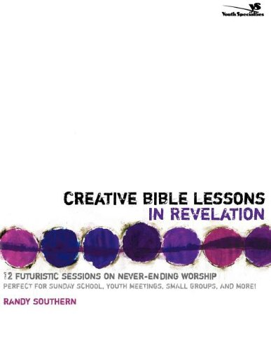 Creative Bible Lessons in Revelation 12 Futuristic Sessions on Never-Ending Worship310251141 : image