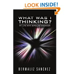 What Was I Thinking? My Life with Bipolar Disorder