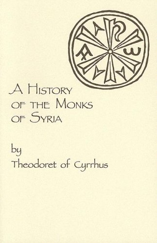 History of the Monks of Syria (Cistercian Studies)