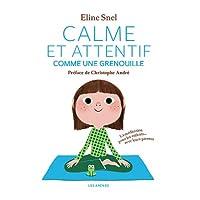 Calme et attentif comme une grenouille : La méditation pour les enfants... avec leurs parents Et son CD audio...