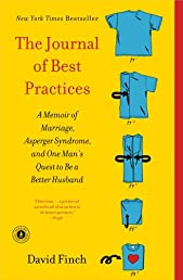 The Journal of Best Practices: A Memoir of Marriage, Asperger Syndrome, and One Man&#39;s Quest to Be a Better Husband