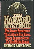 img - for The Harvard Mystique: The Power Syndrome That Affects Our Lives from Sesame Street to the White House book / textbook / text book