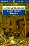 Early Short Stories (Oxford World's Classics) (0192829874) by Trollope, Anthony