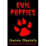 Evil Puppies: Tales of Fluffy Horror ~ Aaron Daniels